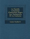 La Famille Limousine D'Autrefois D'Apr S Les Testaments Et La Coutume