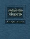 Voyages D'Ali-Bey Et Abbassi Domingo Badia y Leyblich En Afrique Et En Asie Pendant Les Ann Es 1803, 1804, 1805, 1806 Et 1807