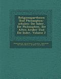Religionspartheien Und Philosophen-Schulen: Die Sab Er, Die Philosophen, Die Alten Araber Und Die Inder, Volume 2
