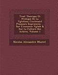 Trait Th Orique Et Pratique de La V G Tation: Contenant Plusieurs Exp Riences ... Sur L' Conomie V G Tale & Sur La Culture Des Arbres, Volume 1