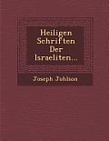Heiligen Schriften Der Israeliten...