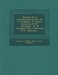 Histoire de La Confederation Suisse, Par J. de Muller, R. Gloutz-Blozheim Et D.D. Hottinger, Tr. Et Continuee Par C. Monnard Et L. Vulliemin...