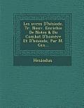 Les Uvres D'Hesiode, Tr. Nouv. Enrichie de Notes & Du Combat D'Homere Et D'Hesiode, Par M. Gin...