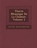 Th Orie M Canique de La Chaleur, Volume 1