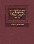 Bibliographie Des Recueils Collectifs de Po Sies Publi S de 1597 1700, Volume 1