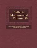 Bulletin Monumental, Volume 40