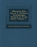 Memoires Pour Servir A L'Histoire Ecclesiastique Pendant Le Xviiie Siecle, Volume 1...