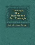 Theologik Oder Encyklop Die Der Theologie