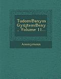 Tudom Anyos Gyujtem Eny, Volume 11...