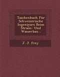 Taschenbuch Fur Schweizerische Ingenieurs Beim Strae N- Und Wasserbau...