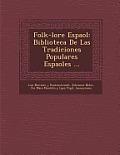Folk-Lore Espa Ol: Biblioteca de Las Tradiciones Populares Espa Oles ...