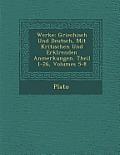 Werke: Griechisch Und Deutsch, Mit Kritischen Und Erkl Renden Anmerkungen. Theil 1-26, Volumes 5-8