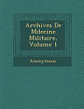 Archives de M Decine Militaire, Volume 1