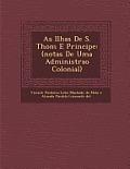 As Ilhas de S. Thom E Principe: (Notas de Uma Administra O Colonial)