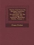 Theorie Und Praxis Des Heutigen Gemeinen Preukischen Privaterechts Auf Der Grundlage Des Gemeinen Deutschen Rechts, Volume 1