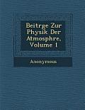 Beitr GE Zur Physik Der Atmosph Re, Volume 1