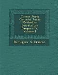 Cursus Juris Canonici Juxta Methodum Decretalium Gregorii IX, Volume 1