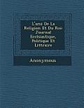 L'Ami de La Religion Et Du Roi: Journal Eccl Siastique, Politique Et Litt Raire