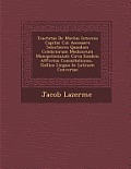 Tractatus de Morbis Internis Capitis: Cui Accessere Selectiores Quaedam Celebriorum Medicorum Monspeliensium Circa Eosdem Affectus Consultationes, Gal