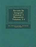 Revista de Geografi Colonial y Mercantil, Volumes 3-4