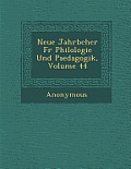 Neue Jahrb Cher Fur Philologie Und Paedagogik, Volume 44