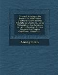 Journal Asiatique: Ou Recueil de M Emoires D'Extraits Et de Notices Relatifs La L'Histoire, La La Philosophie, Aux Sciences, La La Litt E