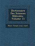 Dictionaire Des Sciences M Dicales, Volume 11