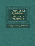 Trait de La L Gislation Universelle, Volume 2