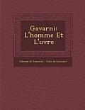 Gavarni: L'Homme Et L' Uvre