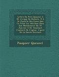 Lettre Du Pere Quesnel A M. L'Ev Que de Poitiers, O Il Se Justifie Des Excez Que Ce PR Lat Lui Attribue Dans Son Mandement Du 19. Janvier 1716. Toucha