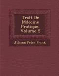 Trait de M Decine Pratique, Volume 5