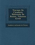 Travaux de L'Acad Mie Nationale de Reims, Volumes 63-64