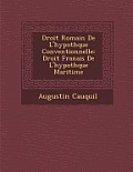 Droit Romain de L'Hypoth Que Conventionnelle: Droit Fran Ais de L'Hypoth Que Maritime