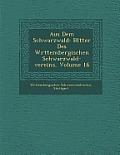 Aus Dem Schwarzwald: Bl Tter Des W Rttembergischen Schwarzwald-Vereins, Volume 16