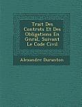 Trait Des Contrats Et Des Obligations En G N Ral, Suivant Le Code Civil