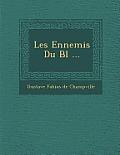 Les Ennemis Du Bl ...
