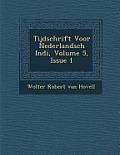 Tijdschrift Voor Nederlandsch Indi, Volume 5, Issue 1