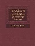 Hutterus Redivivus, Oder, Dogmatik Der Evangelisch-Lutherischen Kirche: Ein Dogmatisches Repertorium Fur Studirende