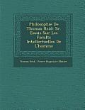 Philosophie de Thomas Reid: S R. Essais Sur Les Facult S Intellectuelles de L'Homme