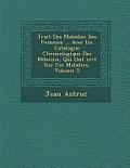 Trait Des Maladies Des Femmes ... Avec Un Catalogue Chronologique Des M Decins, Qui Ont Crit Sur Ces Maladies, Volume 5