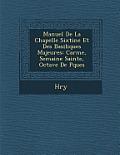 Manuel de La Chapelle Sixtine Et Des Basiliques Majeures: Car Me, Semaine Sainte, Octave de P Ques