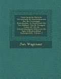 Vaderlandsche Historie: Vervattende de Geschiedenissen Der NU Vereenigde Nederlanden, in Zonderheid Die Van Holland, Van de Vroegste Tyden AF: