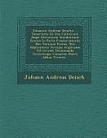 Johannis Andreae Deischii ... Dissertatio de Usu Cultrorum Atque Uncinorum Scindentium Eximio in Partu Praeternaturali NEC Versione Foetus, NEC Adplic