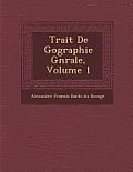 Trait de G Ographie G N Rale, Volume 1