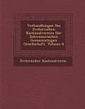 Verhandlungen Des Z Rcherischen Kantonalvereins Der Schweizerischen Gemeinn Tzigen Gesellschaft, Volume 6