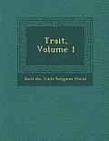 Trait, Volume 1