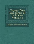 Voyage Dans Une Partie de La France, Volume 1