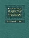 Trait de Pal Ontologie, Ou, Histoire Naturelle Des Animaux Fossiles Consid R S Dans Leurs Rapports Zoologiques Et G Ologiques: Atlas