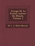 Voyage de La P Rouse Autour Du Monde, Volume 1