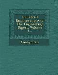 Industrial Engineering and the Engineering Digest, Volume 7...